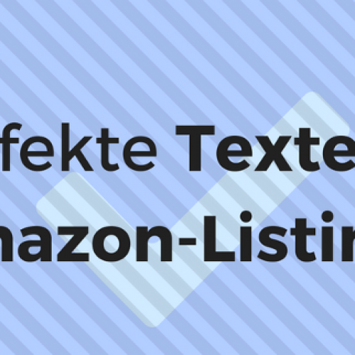 Perfekte Texte für Amazon-Listings